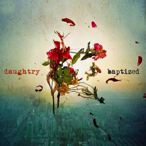 "Music Album Review ""Baptized"" by Daughtry – Rating: 5/5"